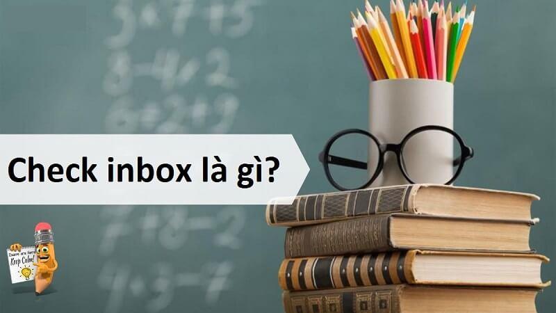 [Check inbox là gì?] Những điều bạn cần biết về check ib là gì!